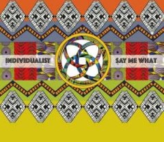 Individualist - Say Me What (feat. Ali Bangura)